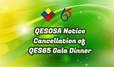 QESOSA Notice  Cancellation of QES65 Gala Dinner